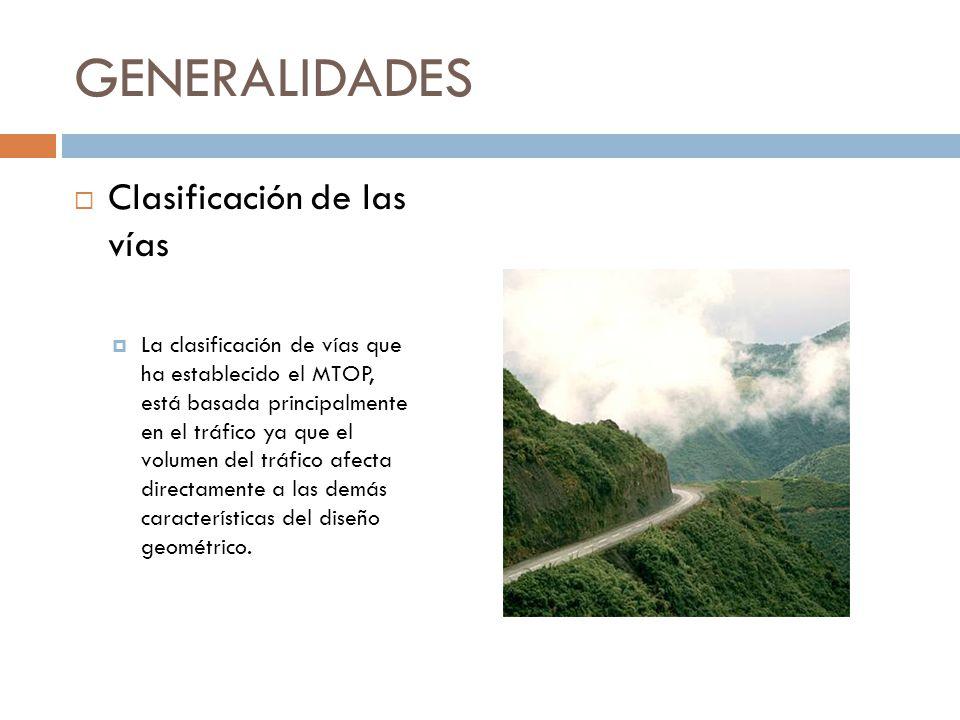 GENERALIDADES Clasificación de las vías