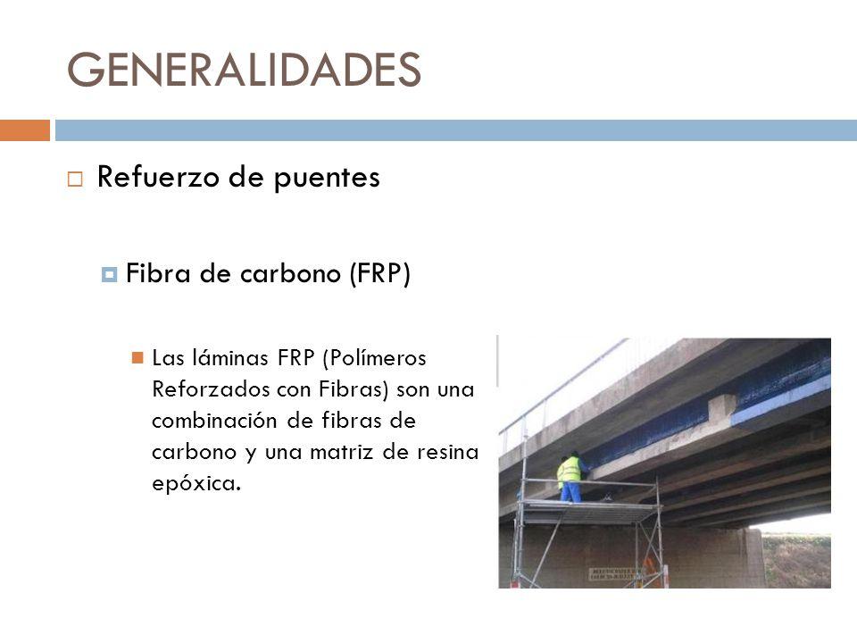 GENERALIDADES Refuerzo de puentes Fibra de carbono (FRP)