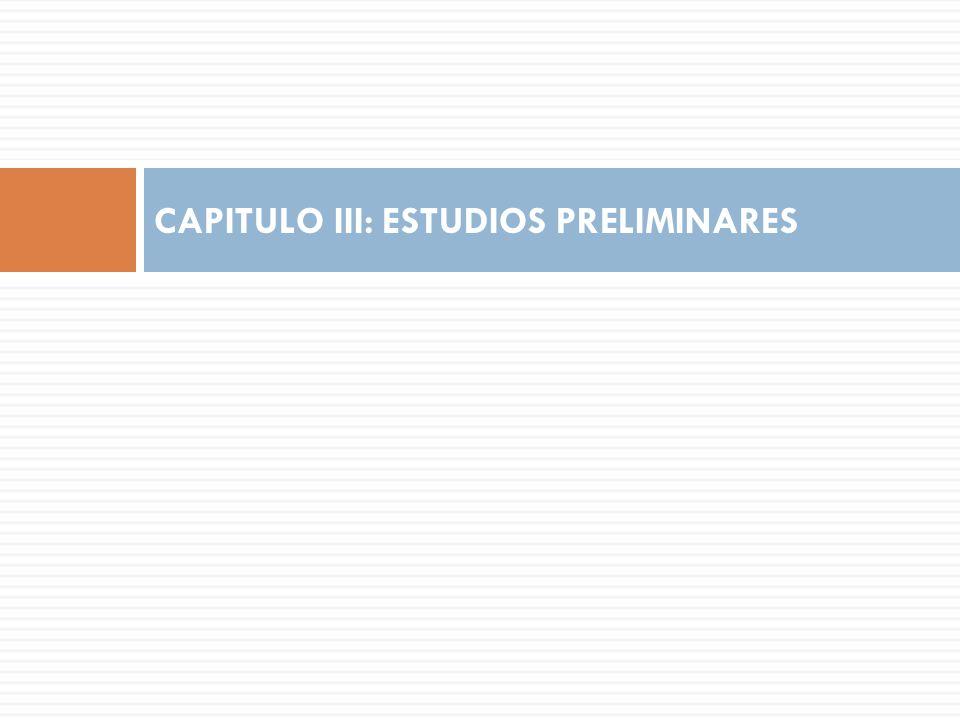 CAPITULO III: ESTUDIOS PRELIMINARES