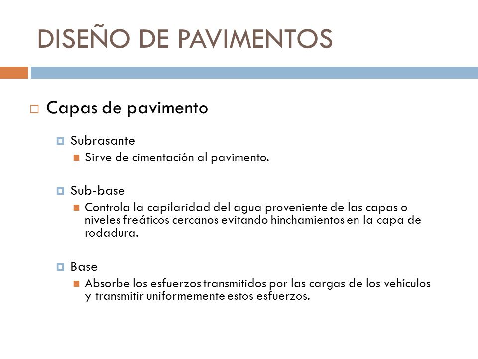 DISEÑO DE PAVIMENTOS Capas de pavimento Subrasante Sub-base Base