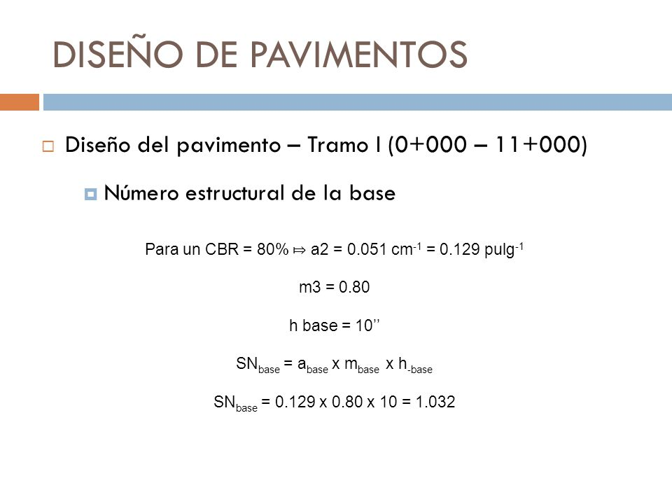 DISEÑO DE PAVIMENTOS Diseño del pavimento – Tramo I (0+000 – 11+000)
