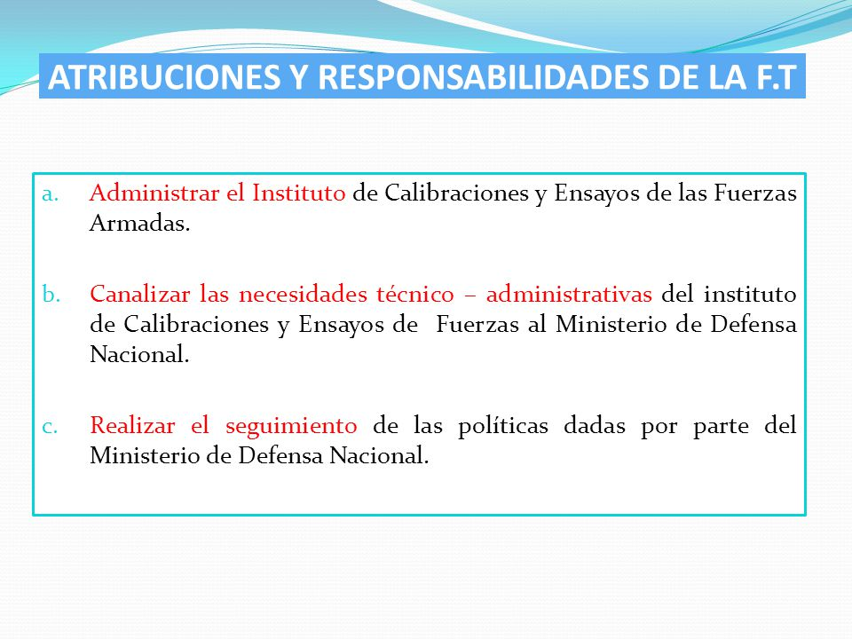 ATRIBUCIONES Y RESPONSABILIDADES DE LA F.T