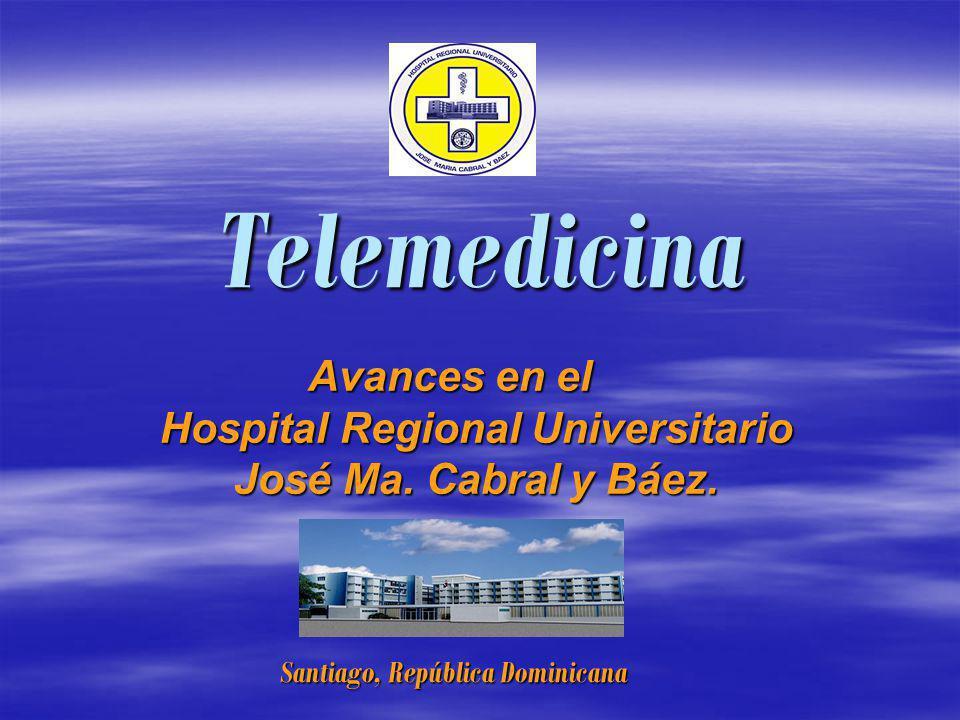 Avances en el Hospital Regional Universitario José Ma. Cabral y Báez.