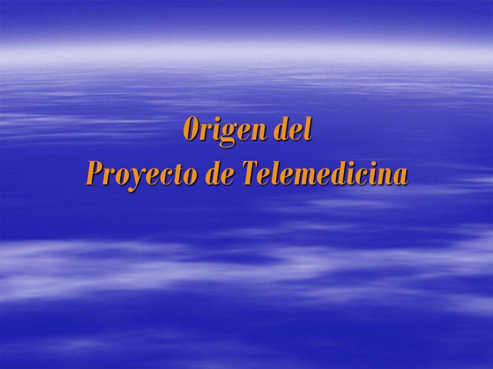 Origen del Proyecto de Telemedicina