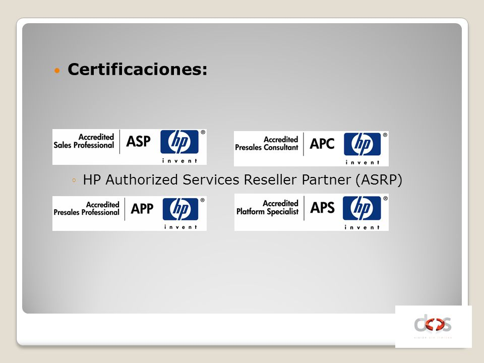 Certificaciones: HP Authorized Services Reseller Partner (ASRP)