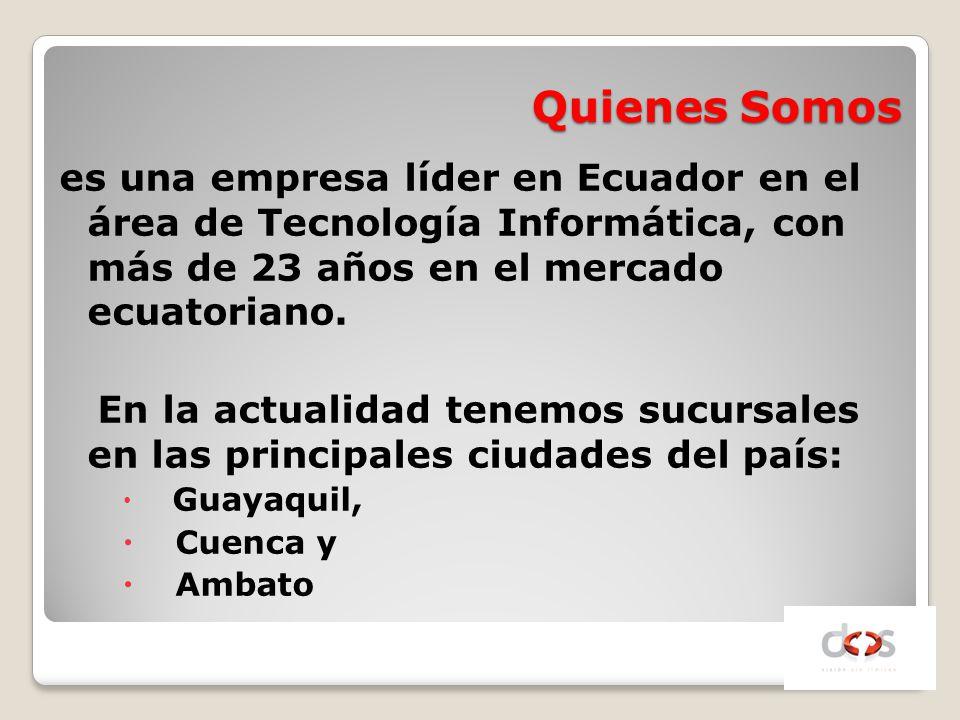 Quienes Somos es una empresa líder en Ecuador en el área de Tecnología Informática, con más de 23 años en el mercado ecuatoriano.