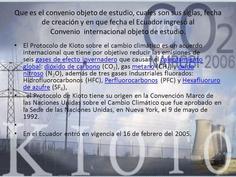Que es el convenio objeto de estudio, cuales son sus siglas, fecha de creación y en que fecha el Ecuador ingresó al Convenio internacional objeto de estudio.