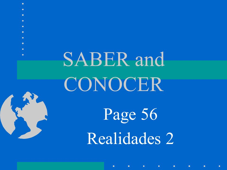 SABER and CONOCER Page 56 Realidades 2