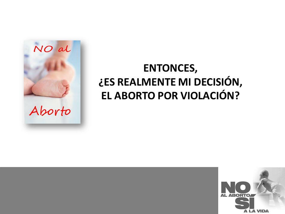 Entonces, ¿es realmente mi decisión, el aborto por violación