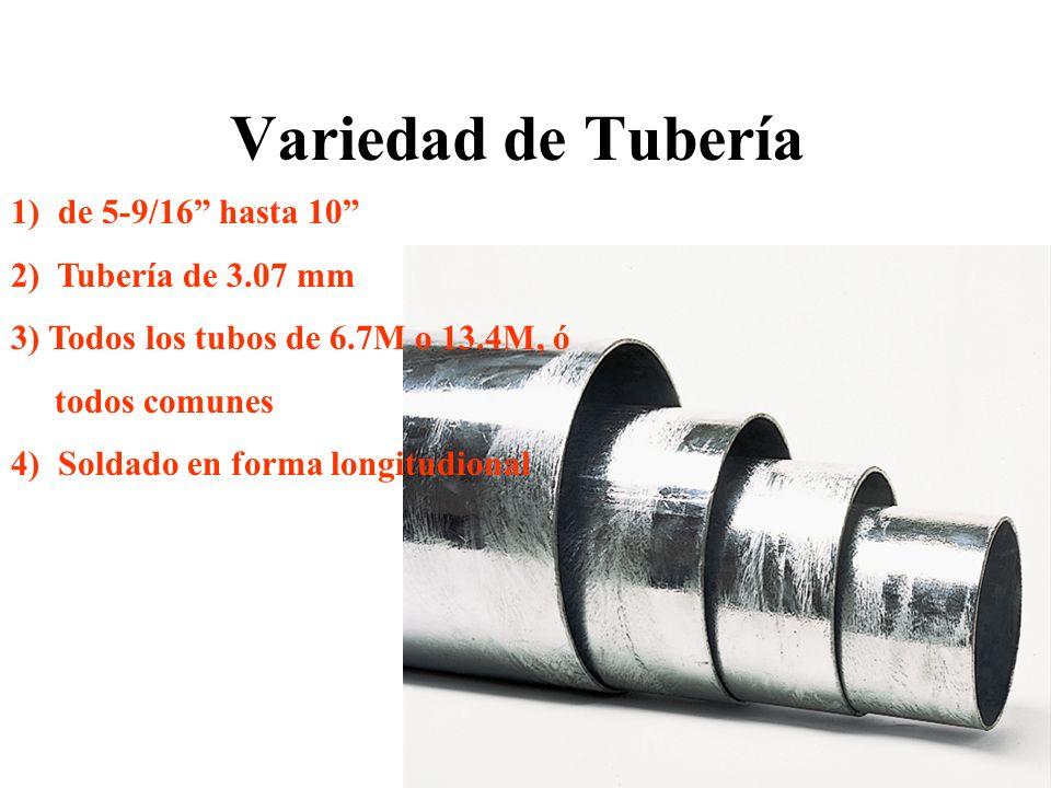 Variedad de Tubería 1) de 5-9/16 hasta 10 2) Tubería de 3.07 mm
