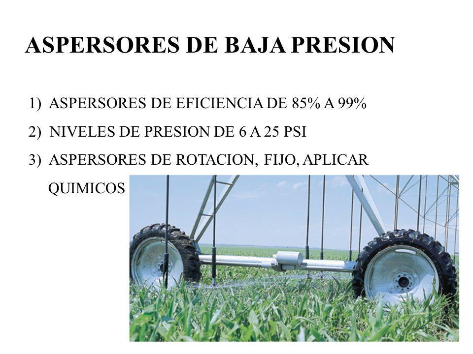 ASPERSORES DE BAJA PRESION