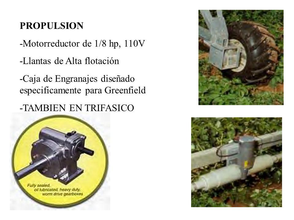 PROPULSION -Motorreductor de 1/8 hp, 110V. -Llantas de Alta flotación. -Caja de Engranajes diseñado especificamente para Greenfield.