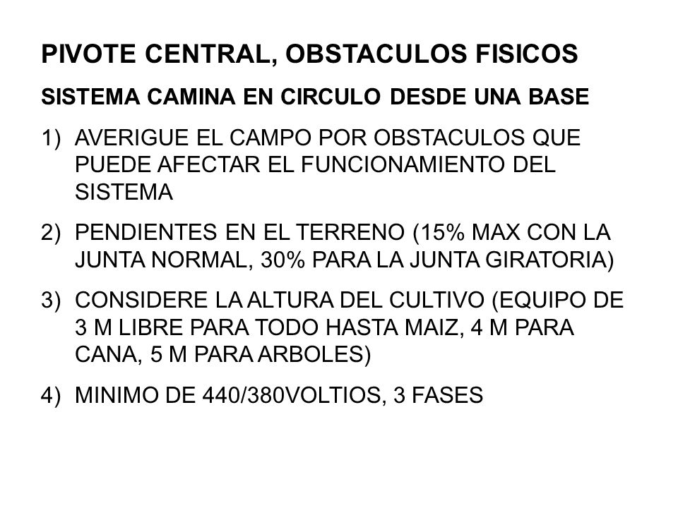 PIVOTE CENTRAL, OBSTACULOS FISICOS