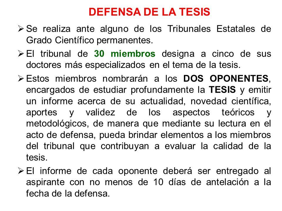 DEFENSA DE LA TESIS Se realiza ante alguno de los Tribunales Estatales de Grado Científico permanentes.