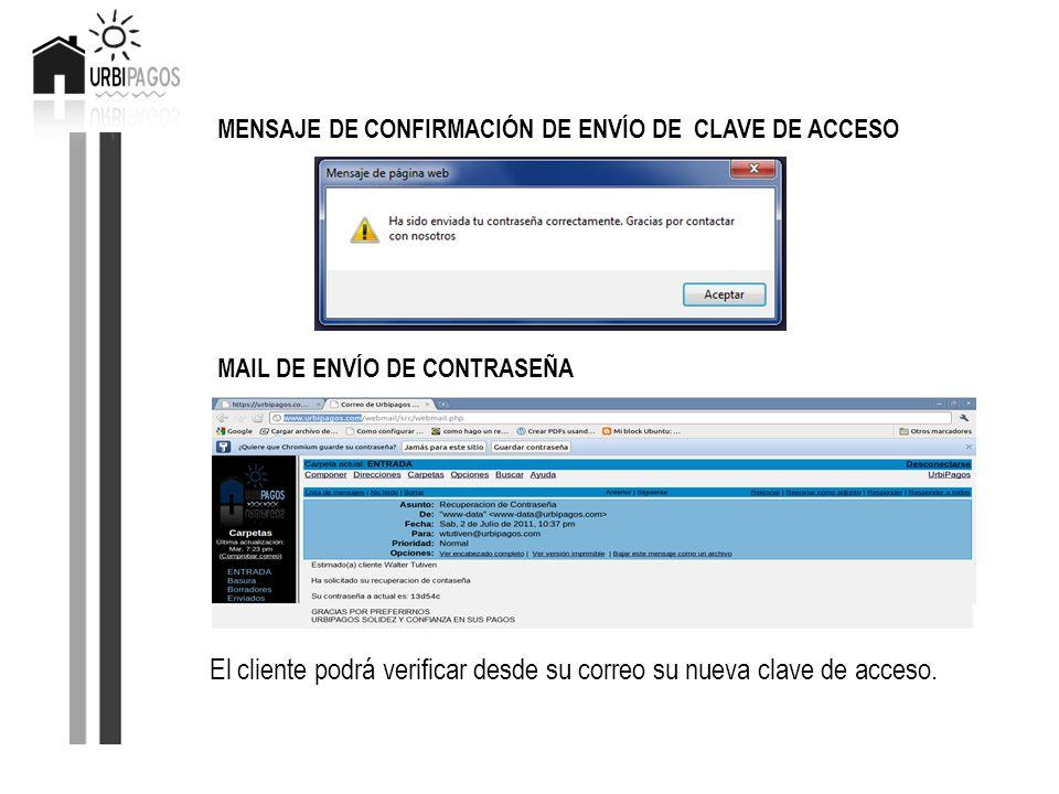 El cliente podrá verificar desde su correo su nueva clave de acceso.