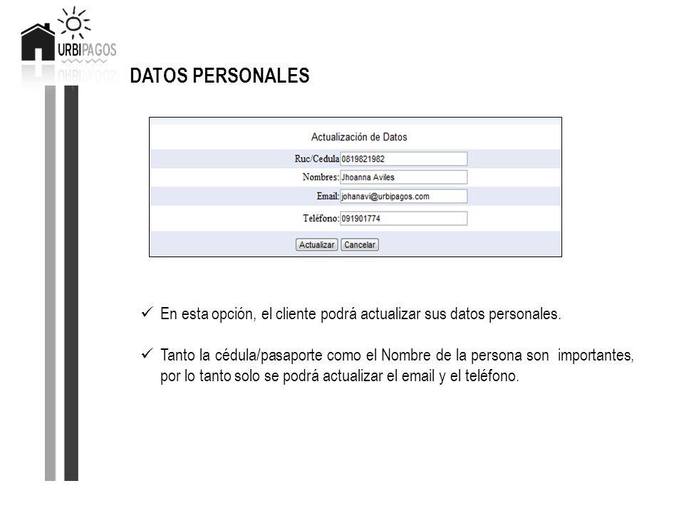 DATOS PERSONALES En esta opción, el cliente podrá actualizar sus datos personales.