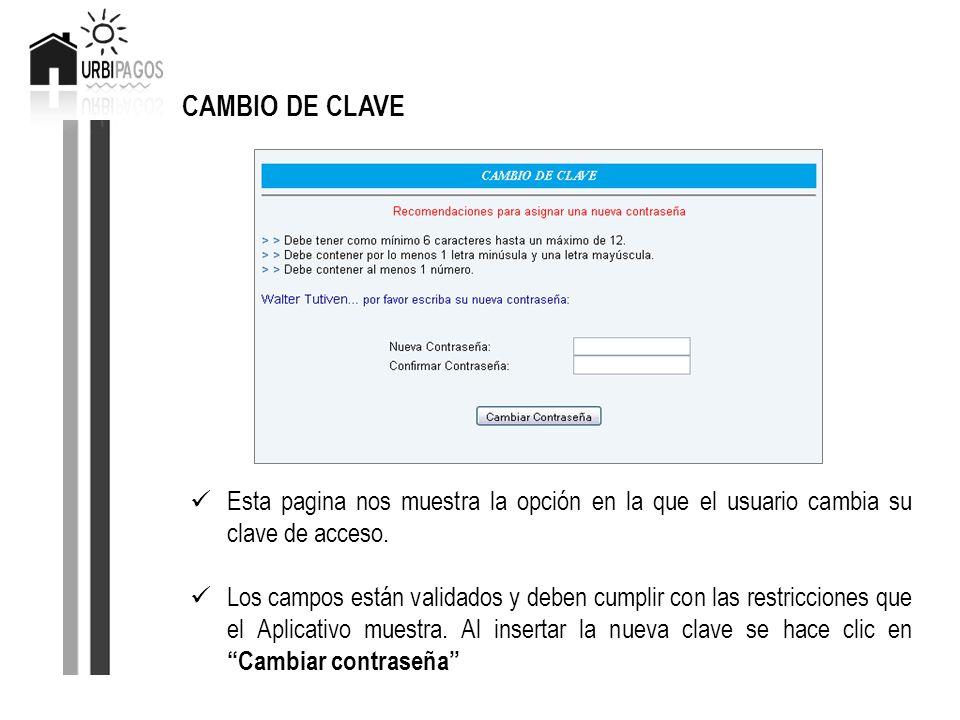 CAMBIO DE CLAVE Esta pagina nos muestra la opción en la que el usuario cambia su clave de acceso.
