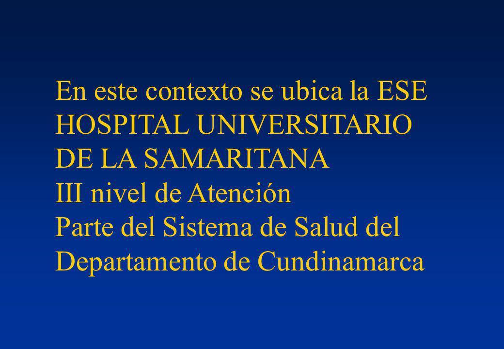 En este contexto se ubica la ESE HOSPITAL UNIVERSITARIO DE LA SAMARITANA