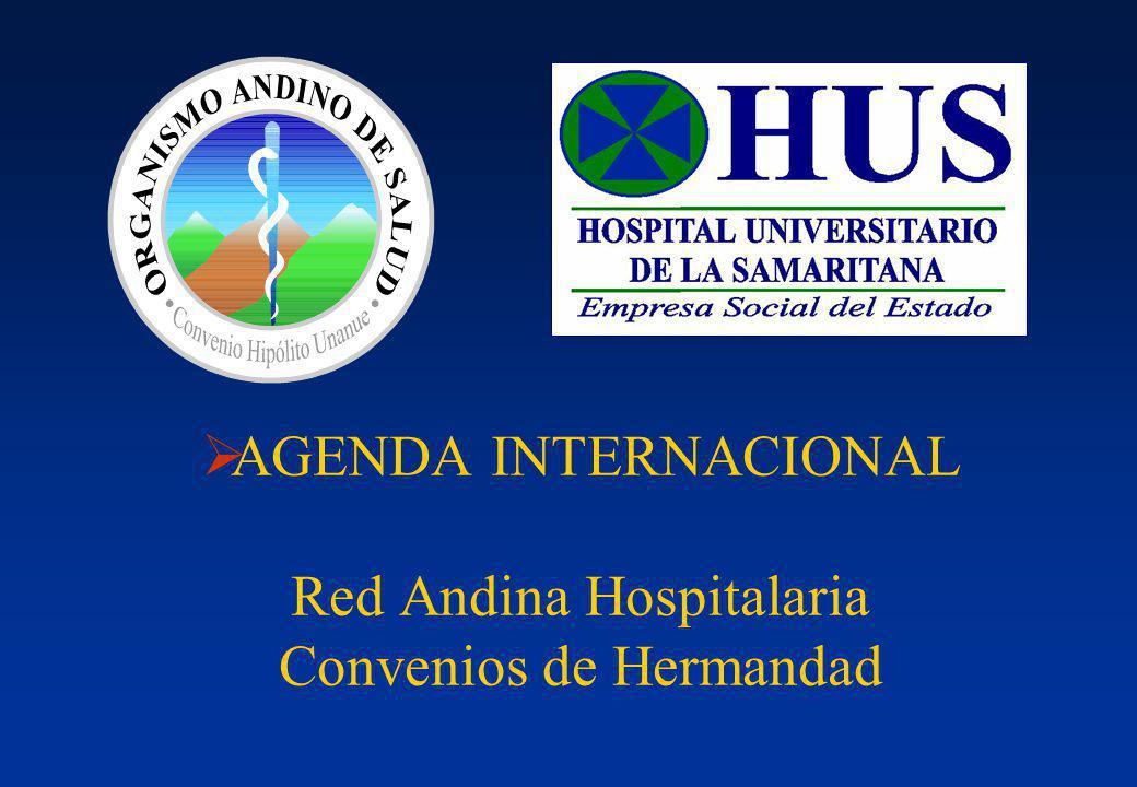 AGENDA INTERNACIONAL Red Andina Hospitalaria Convenios de Hermandad