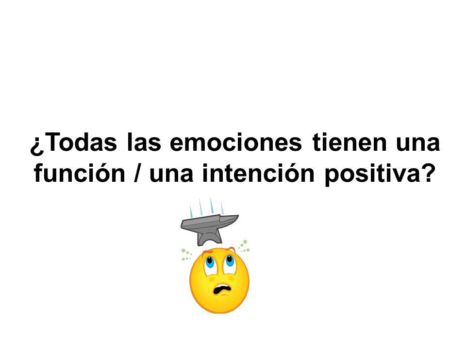 ¿Todas las emociones tienen una función / una intención positiva