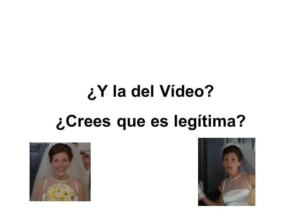 ¿Y la del Vídeo ¿Crees que es legítima