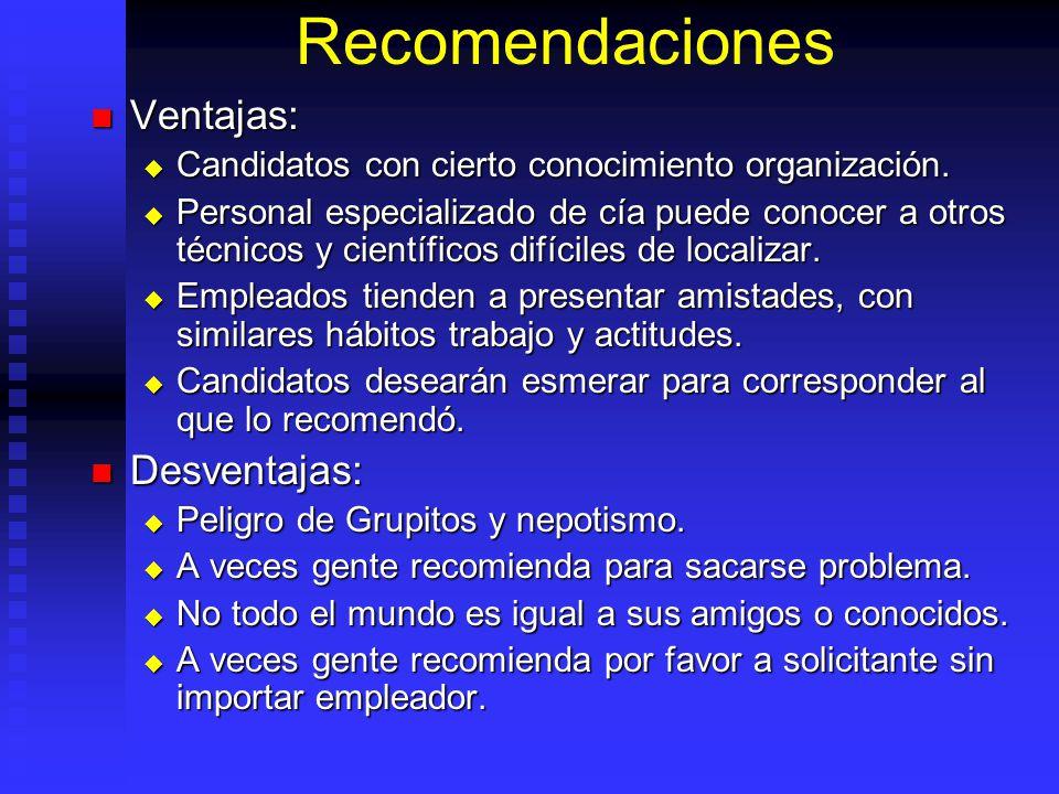 Recomendaciones Ventajas: Desventajas: