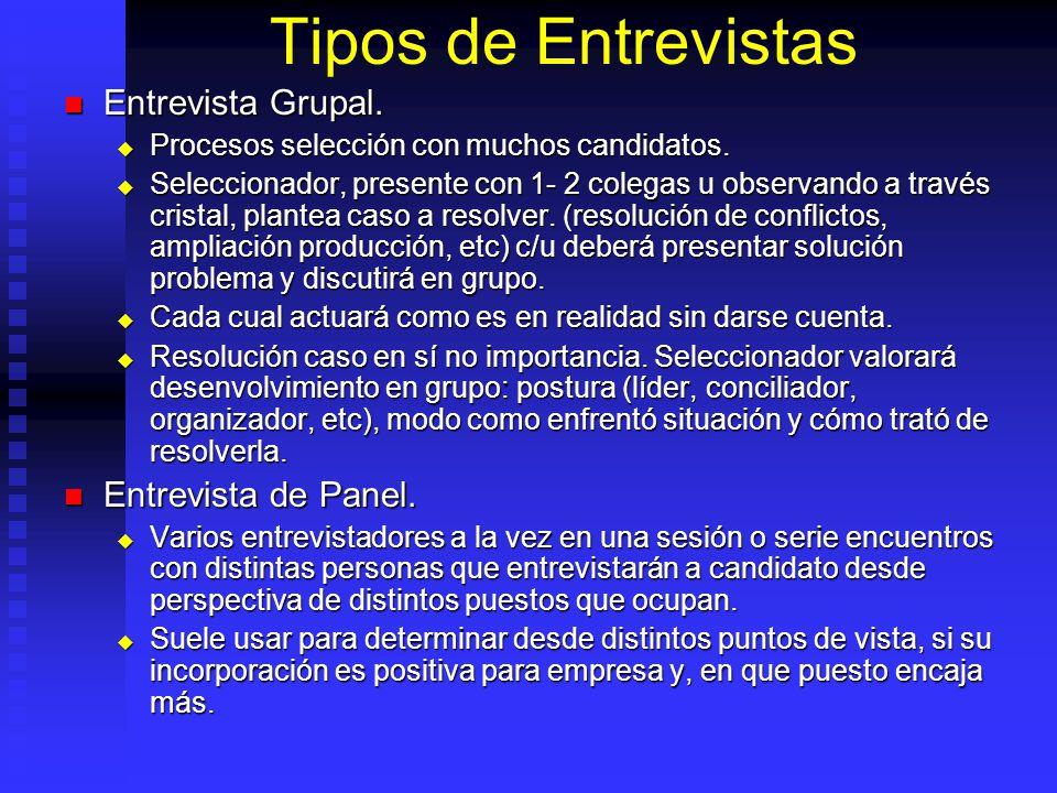 Tipos de Entrevistas Entrevista Grupal. Entrevista de Panel.