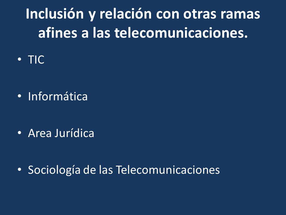 Inclusión y relación con otras ramas afines a las telecomunicaciones.