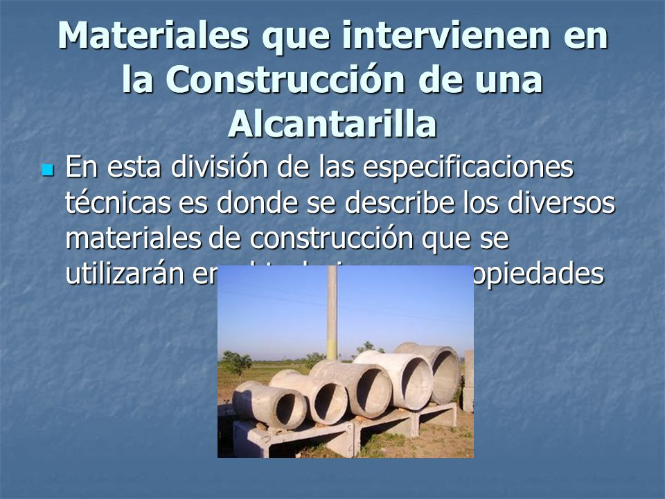 Materiales que intervienen en la Construcción de una Alcantarilla