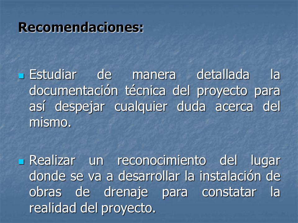 Recomendaciones: Estudiar de manera detallada la documentación técnica del proyecto para así despejar cualquier duda acerca del mismo.