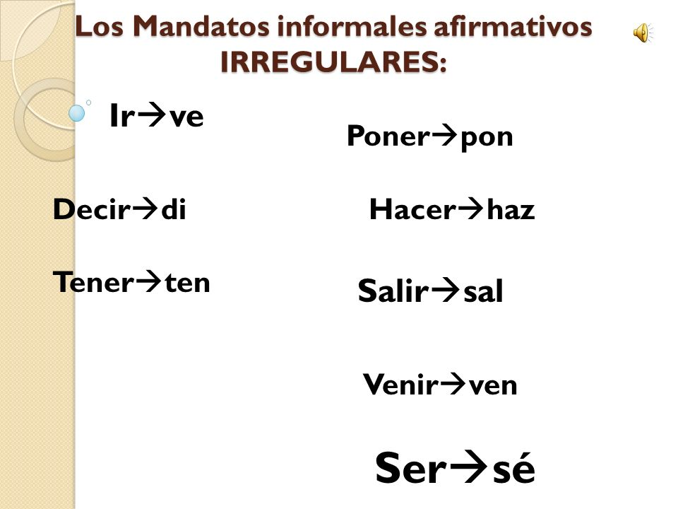 Los Mandatos informales afirmativos IRREGULARES: