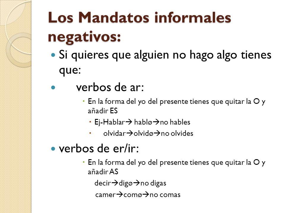Los Mandatos informales negativos: