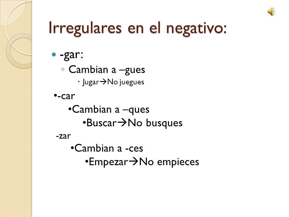 Irregulares en el negativo:
