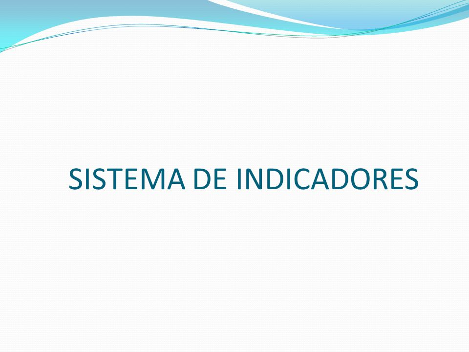SISTEMA DE INDICADORES