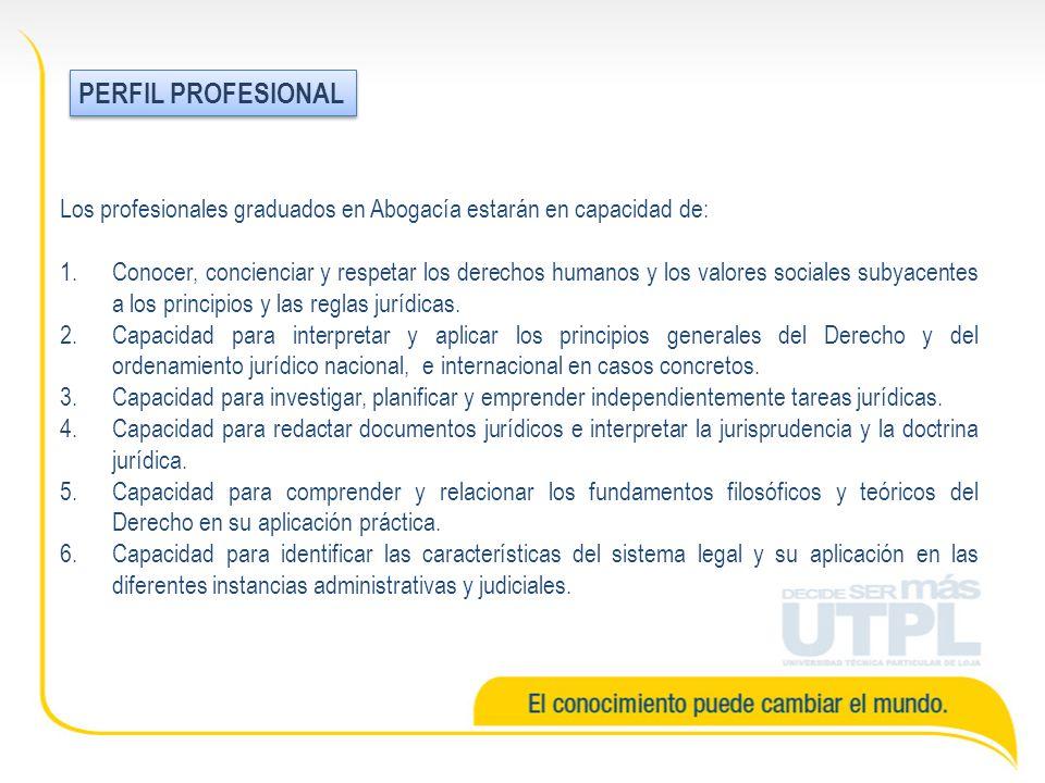 PERFIL PROFESIONAL Los profesionales graduados en Abogacía estarán en capacidad de:
