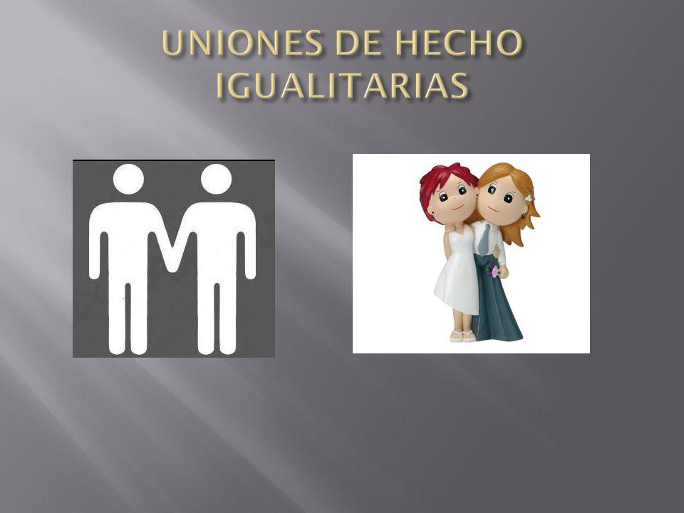UNIONES DE HECHO IGUALITARIAS