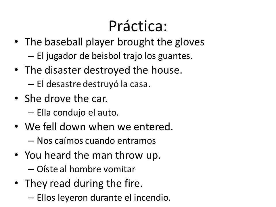 Práctica: The baseball player brought the gloves