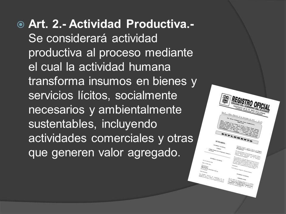 Art. 2. - Actividad Productiva
