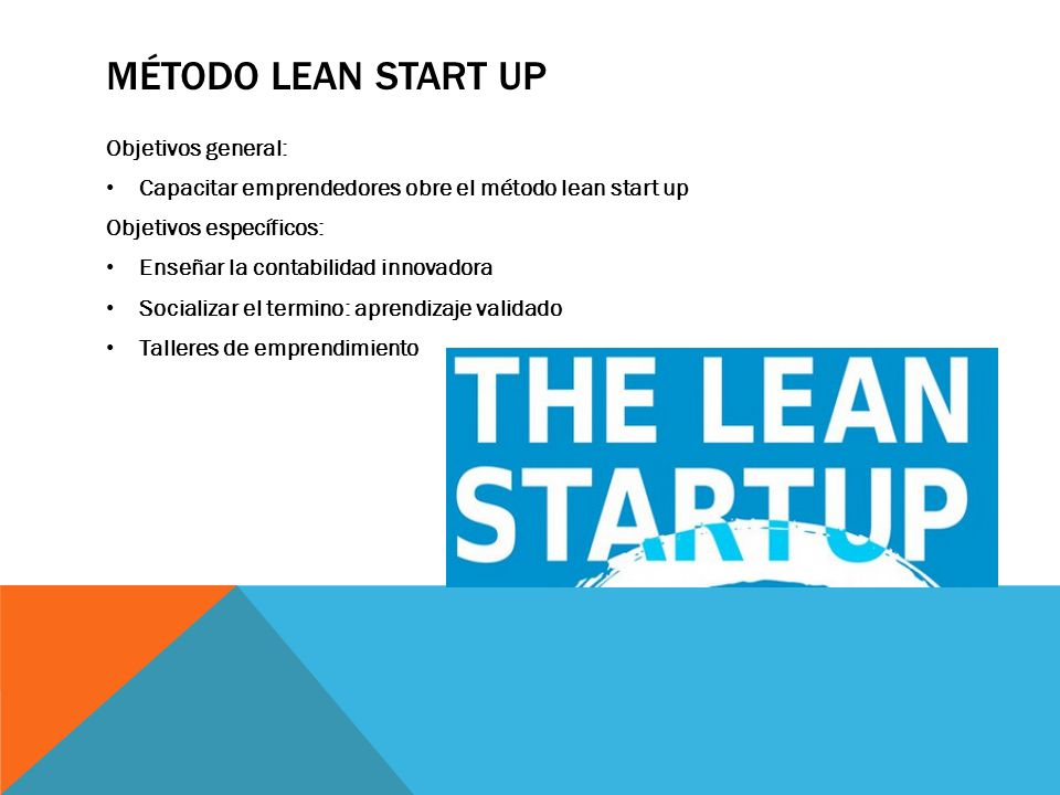 Método Lean Start up Objetivos general: