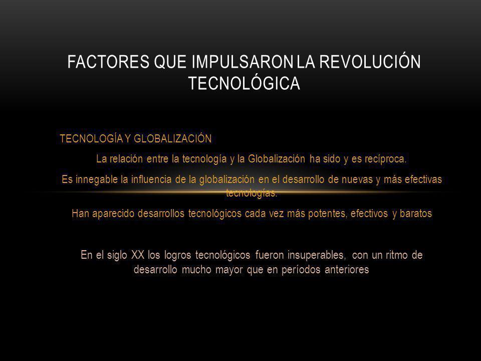 FACTORES QUE IMPULSARON LA REVOLUCIÓN TECNOLÓGICA