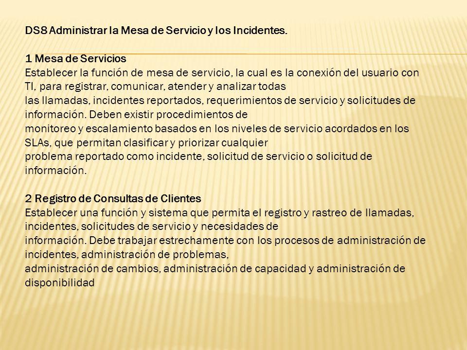 DS8 Administrar la Mesa de Servicio y los Incidentes.