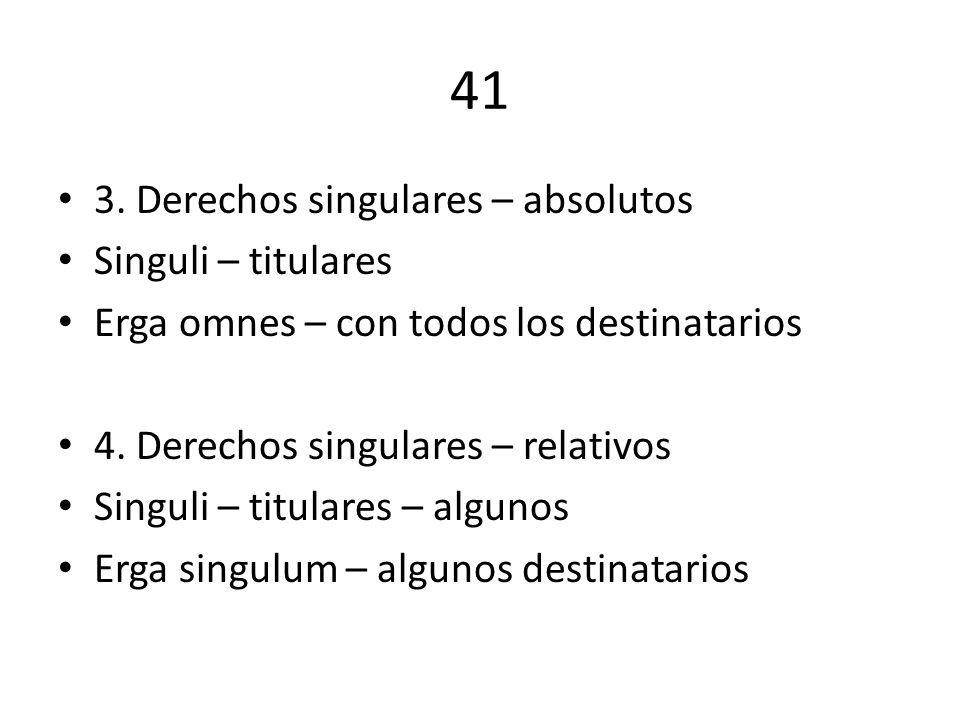 41 3. Derechos singulares – absolutos Singuli – titulares