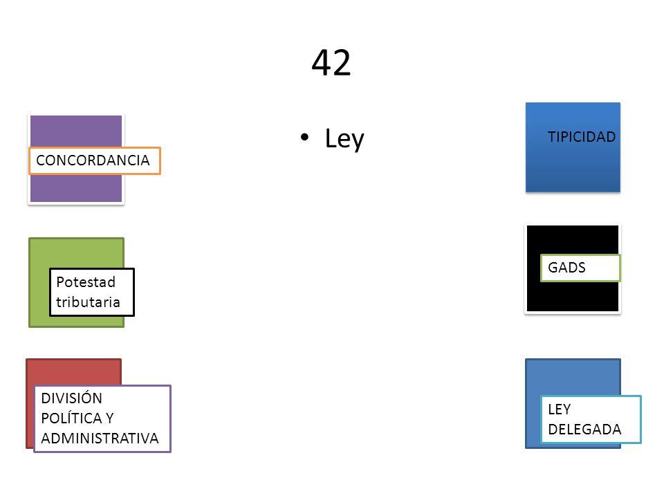 42 Ley TIPICIDAD CONCORDANCIA GADS Potestad tributaria
