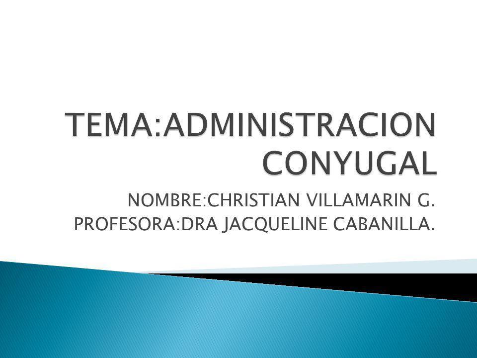 TEMA:ADMINISTRACION CONYUGAL