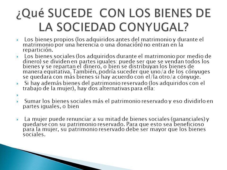 ¿Qué SUCEDE CON LOS BIENES DE LA SOCIEDAD CONYUGAL