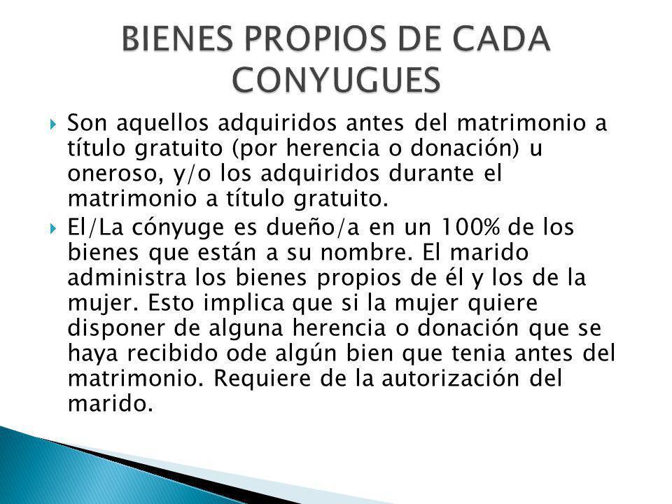 BIENES PROPIOS DE CADA CONYUGUES