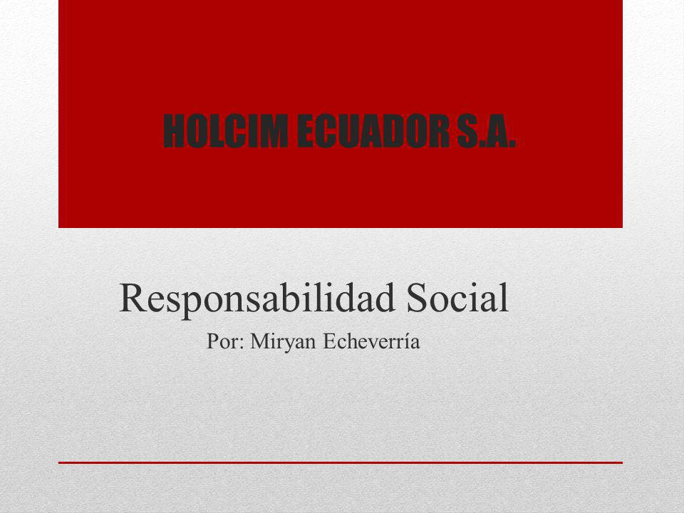 Responsabilidad Social Por: Miryan Echeverría