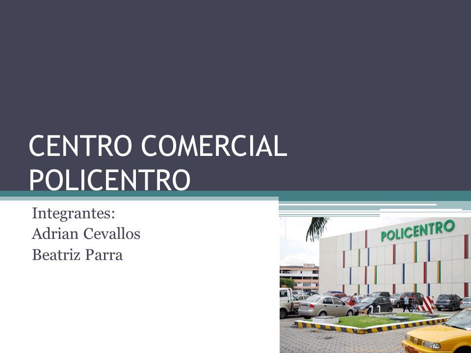 CENTRO COMERCIAL POLICENTRO