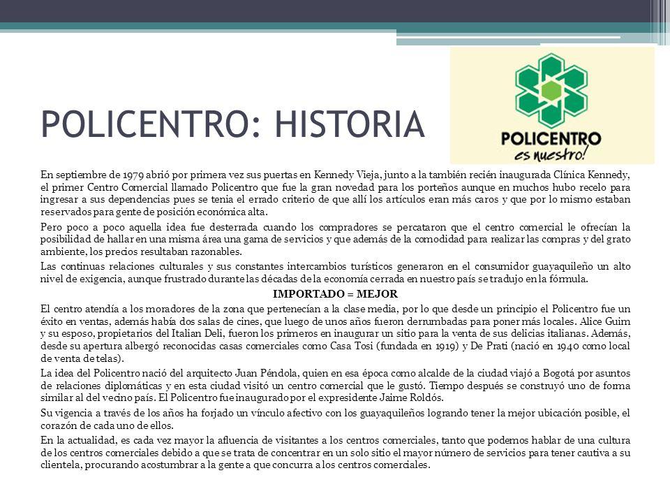POLICENTRO: HISTORIA