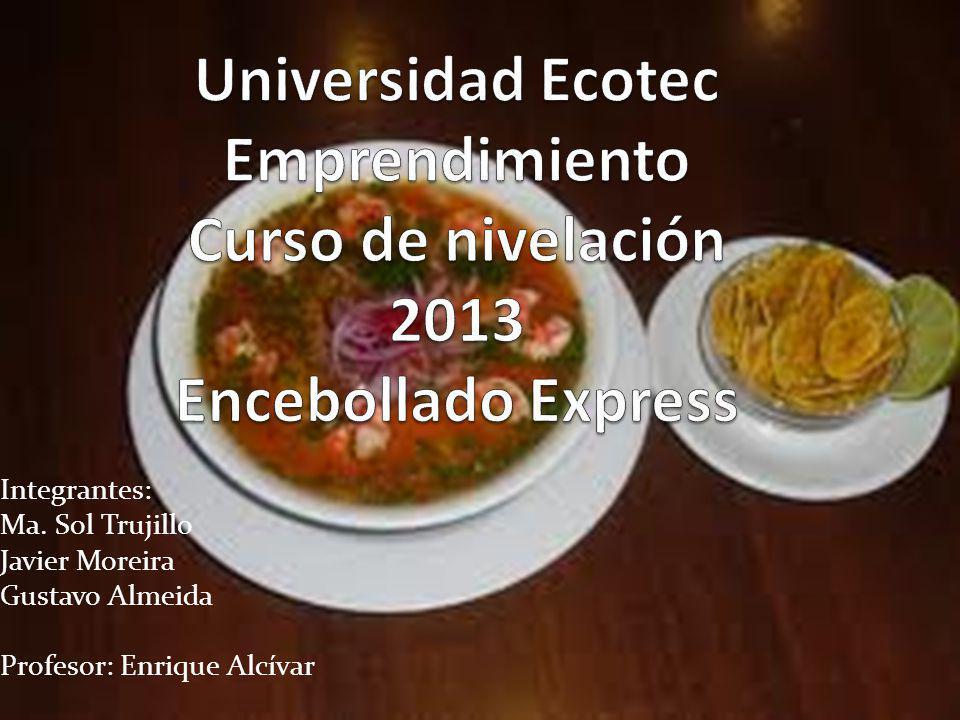 Universidad Ecotec Emprendimiento Curso de nivelación 2013 Encebollado Express